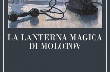 La lanterna magica di Molotov