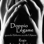 Doppio Legame. Teatro Tor Bella Monaca, 15 e 16 marzo 2019