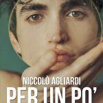Niccolò Agliardi in libreria dal 24 ottobre con il romanzo PER UN PO' (Salani): la storia (vera) di un affido.
