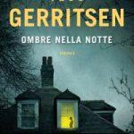 """Recensione del romanzo """"Ombre nella notte"""" di Tess Gerritsen: una storia che oscilla tra il thriller e il paranormale."""